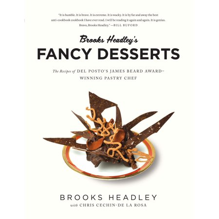 Brooks Headley's Fancy Desserts : The Recipes of del Posto's James Beard Award-Winning Pastry Chef - Cool Halloween Dessert Recipes