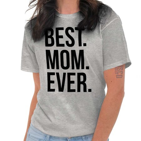 Brisco Brands Best Mom Ever Mothers Day Gift Lady Short Sleeve T