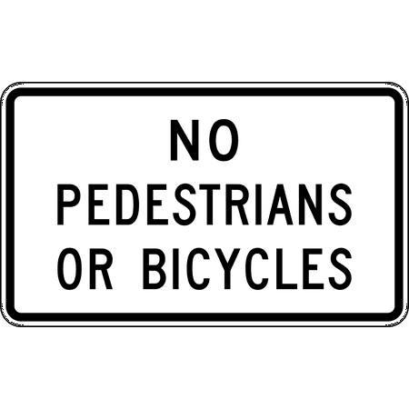 Traffic Signs - No Pedestrians or Bicycles Heavy Duty 12 x 18 Peel-n-Stick Sign Street Weather Approved Sign