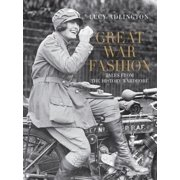 Great War Fashion : Tales from the History Wardrobe