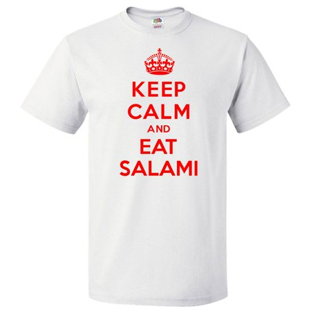 Keep Calm and Eat Salami T shirt Funny Tee Gift - Salami Funny