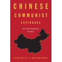 Chinese Communist Espionage: An Intelligence Primer (Hardcover)