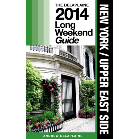 New York (Upper East Side) - The Delaplaine 2014 Long Weekend Guide - (Best Sushi Delivery Upper East Side)