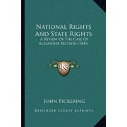 National Rights and State Rights : A Review of the Case of Alexander McLeod (1841)
