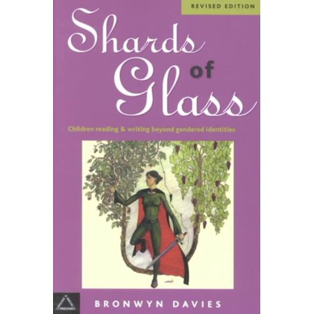 Shards of Glass: Children Reading and Writing Beyond Gendered Identities