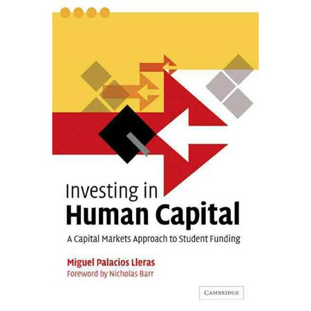Investing In Human Capital  A Capital Markets Approach To Student Funding