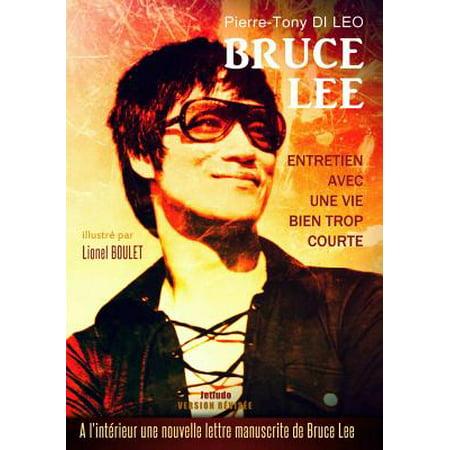 Bruce Lee Entretien Avec Une Vie Bien Trop Courte by