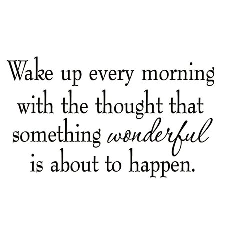 VWAQ Wake Up Every Morning with the Thought that Something Wonderful is About to Happen Wall Decal Quotes Stickers Sayings Lettering - Qoutes About Halloween