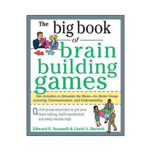 The Big Book of Brain Building Games: Fun Activities to Stimulate the Brain--For Better Group Learning, Communication, and Understanding