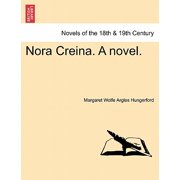 Nora Creina. a Novel.