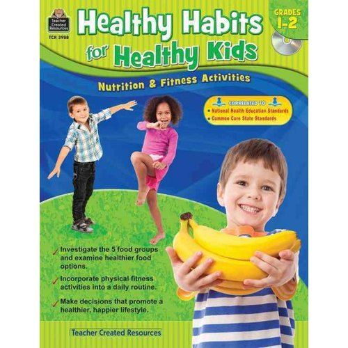 Healthy Habits for Healthy Kids: Nutrition & Fitness Activities, Grades 1-2
