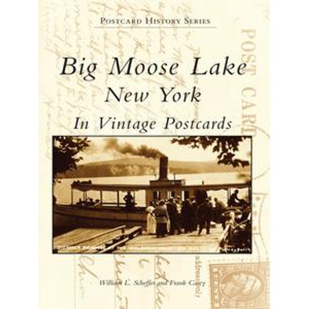 Big Moose Lake, New York in Vintage Postcards - eBook