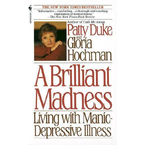 A Brilliant Madness: Living With Manic-Depressive Illness