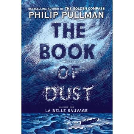 The Book of Dust:  La Belle Sauvage (Book of Dust, Volume -