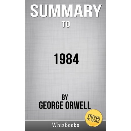 Summary of 1984 by George Orwell (Trivia/Quiz Reads) - (George Orwell Shooting An Elephant Short Summary)