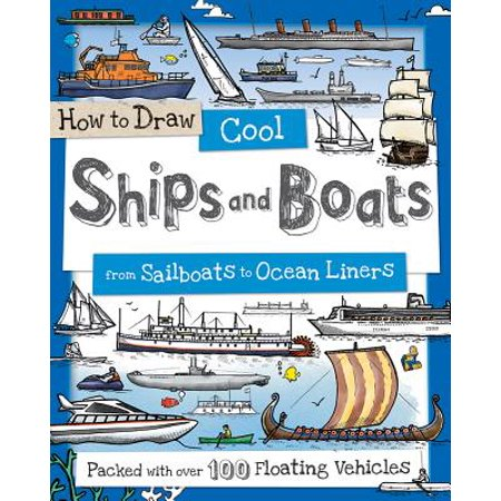 How to Draw Cool Ships and Boats : From Sailboats to Ocean