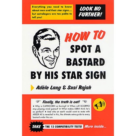 How to Spot a Bastard by His Star Sign : The Ultimate (How To Remove Spots From Glasses)