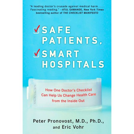 Safe Patients, Smart Hospitals : How One Doctor's Checklist Can Help Us Change Health Care from the Inside - Hospital Patient Halloween Makeup