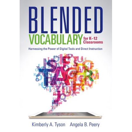 Blended Vocabulary for K-12 Classrooms : Harnessing the Power of Digital Tools and Direct Instruction](Classroom Direct Promo Code)