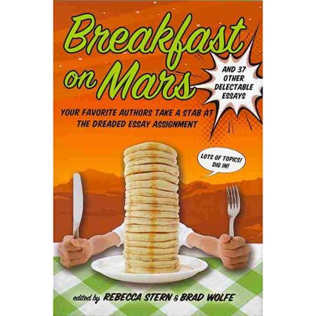 Breakfast on Mars and 37 Other Delectable Essays by