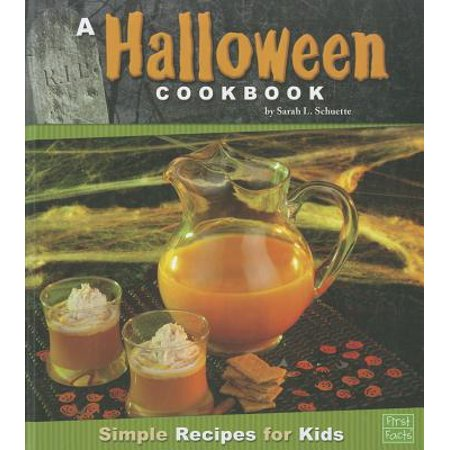 A Halloween Cookbook : Simple Recipes for Kids - Preschool Halloween Recipes