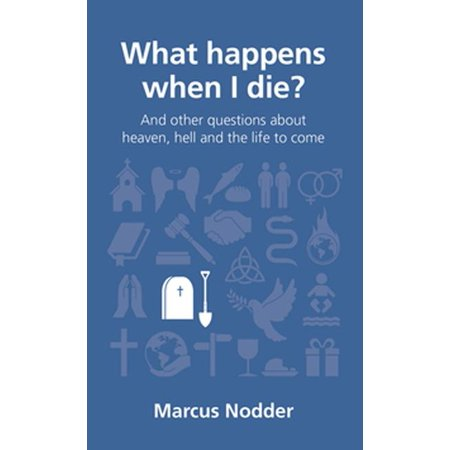 What Happens When I Die?: And Other Questions about Heaven, Hell and the Life to Come (Paperback) (Heaven And Hell Halloween Party Ideas)