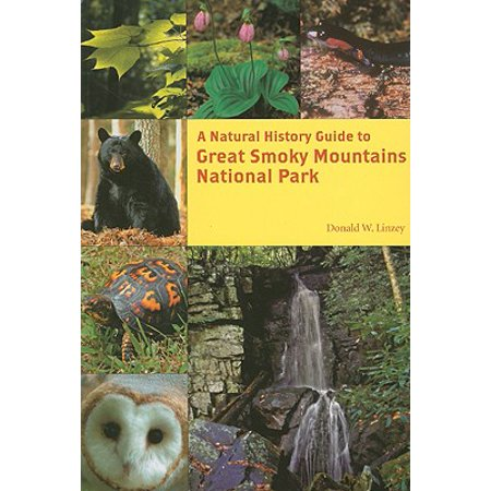 Great Smoky Mountains National Park - A Natural History Guide : Great Smoky Mountains National Park