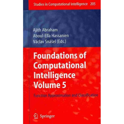Foundations of Computational Intelligence: Function Approximation and Classification