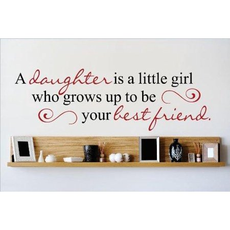 Mom Wall - Custom Wall Decal : A daughter is a little girl who grows up to be your best friend Quote Mother Child Love Wall Sticker : 8 X20