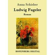 Ludwig Fugeler - eBook