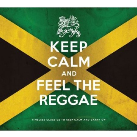 Keep Calm & Feel the Reggae / Various