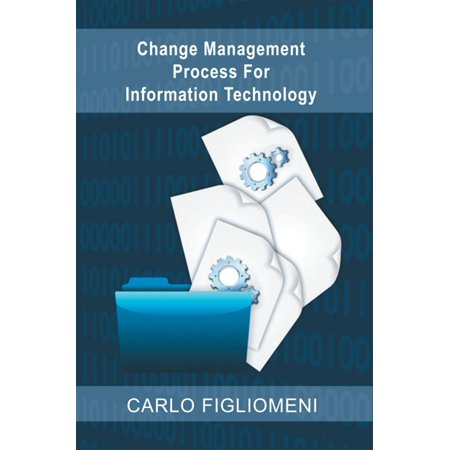 Change Management Process for Information Technology -
