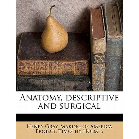 Anatomy, Descriptive and Surgical (Anatomy Descriptive And Surgical By Henry Gray)