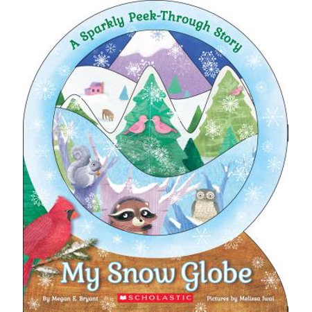 My Snow Globe: A Sparkly Peek-Through Story](If I Lived In A Snowglobe)