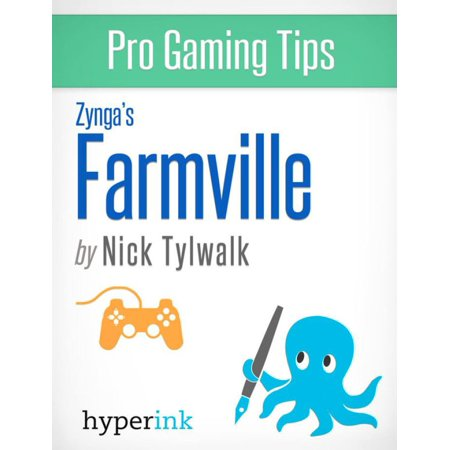 Farmville - Strategy, Hacks, and Tools for the Pro Gamer - eBook ()