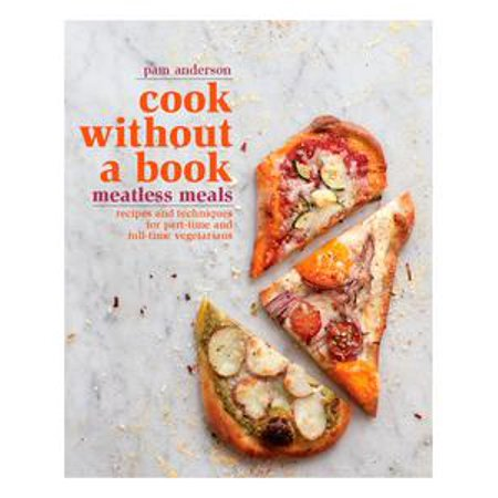 Cook without a Book: Meatless Meals - eBook