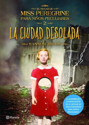 El Hogar De Miss Peregrine Para Niños Peculiares 2 La Ciudad Desolada By Ransom Riggs Walmart Com Walmart Com