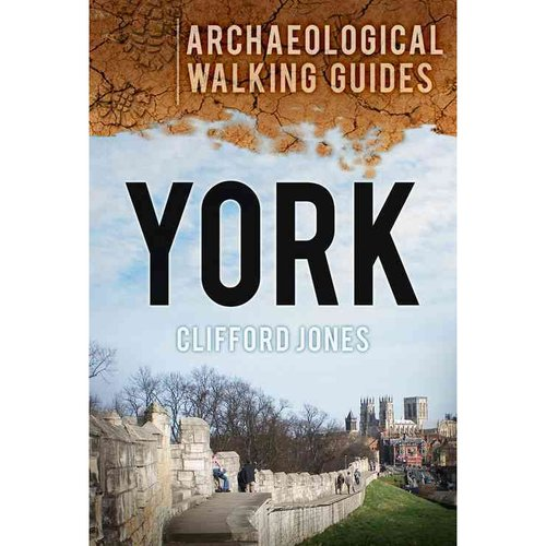 York: Archaeological Walking Guides