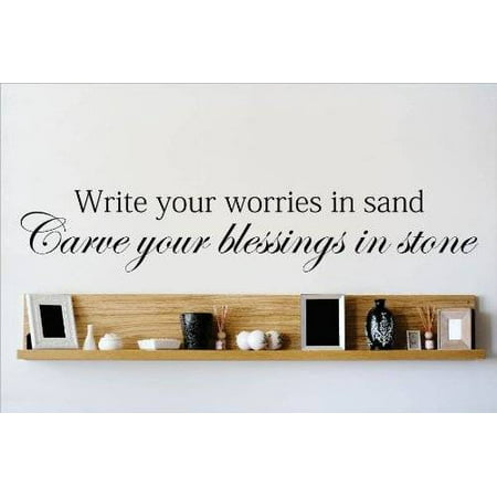 Decal - Vinyl Wall Sticker : Write Your Worries In Sand Carve Your Blessings In Stone Quote Home Living Room Bedroom Decor DISCOUNTED SALE ITEM - 22 Colors Available Size: - Sale items