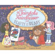 The Fairytale Hairdresser and Beauty and the Beast (Paperback)
