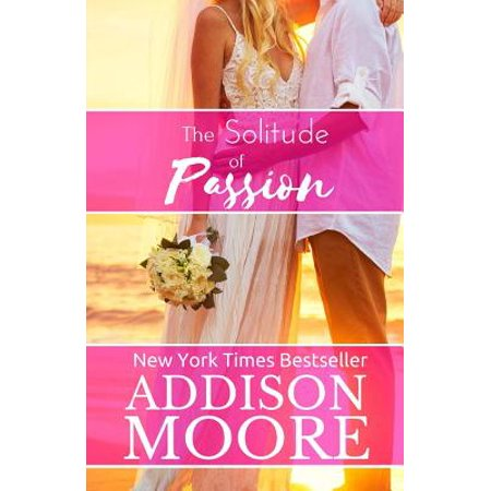 The Solitude of Passion (The Solitude Of Passion By Addison Moore)