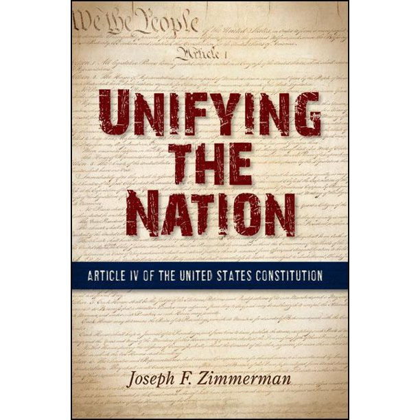 Unifying the Nation : Article IV of the United States Constitution