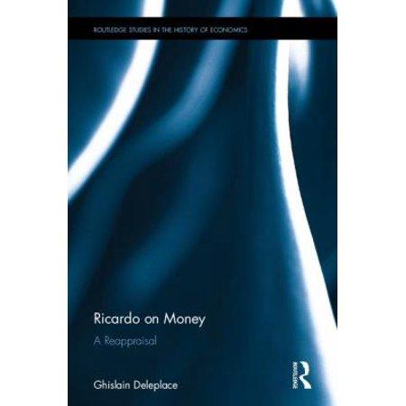 Ricardo on Money: A Reappraisal