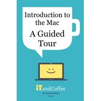 A Guided Tour of the Mac (2016 Edition)