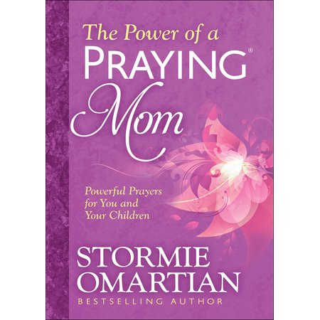 The Power of a Praying(r) Mom : Powerful Prayers for You and Your Children](Childrens Prayer)