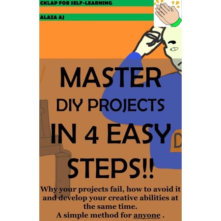 Diy Easy Projects (MASTER DIY PROJECTS IN 4 EASY STEPS!! -)