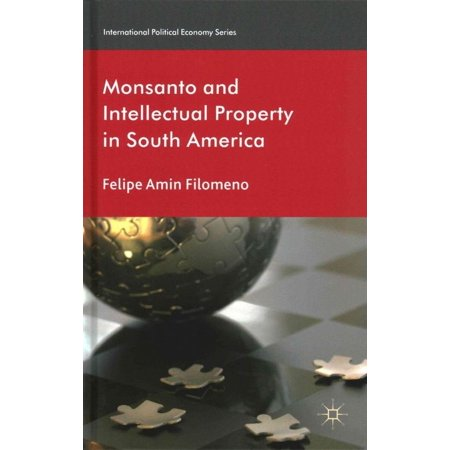 Monsanto And Intellectual Property In South America