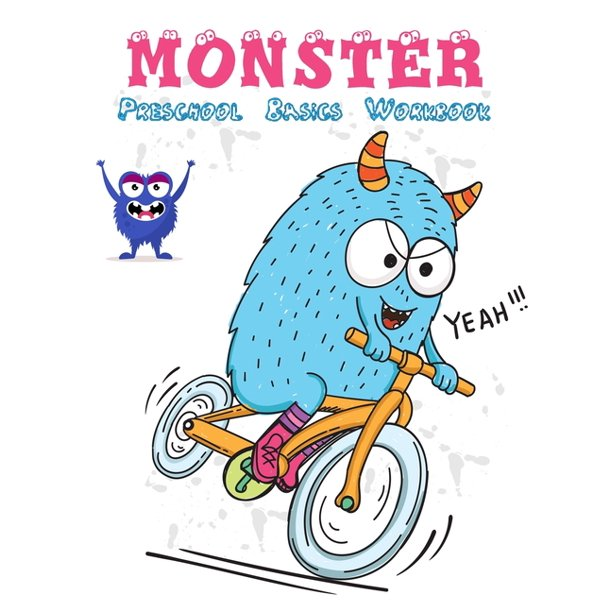 Monster Preschool Basics Workbook Essential Preschool Skills Fun Games And Activities For Toddlers Kindergarten To Pre K Number Tracing Practice Shape And Basic Math Skills And More Paperback Walmart Com Walmart Com