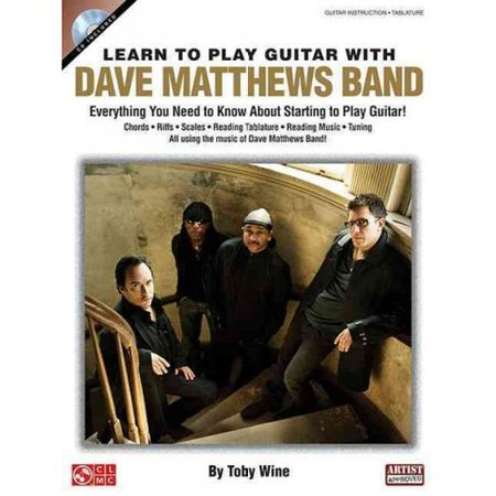 Learn to Play Guitar With Dave Matthews Band: Everything You Need to Know About Starting to Play Guitar! by