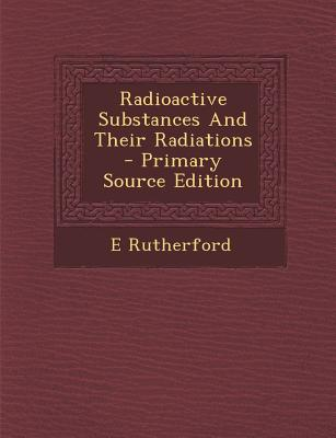 Radioactive substances and their radiations